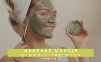 Manfaat Masker Organik Greentea